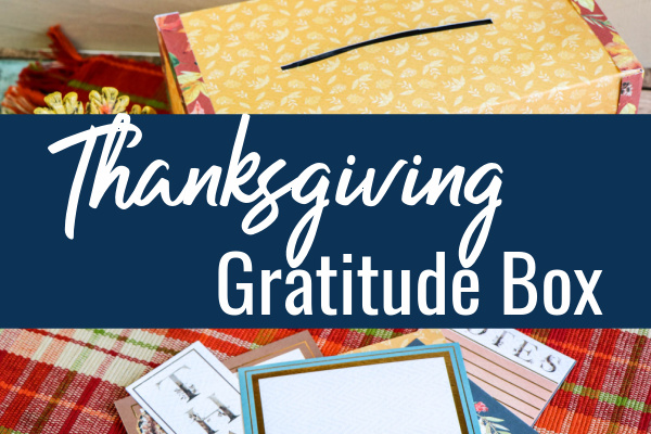 Using a Thanksgiving Gratitude Box to help teach children about being thankful.